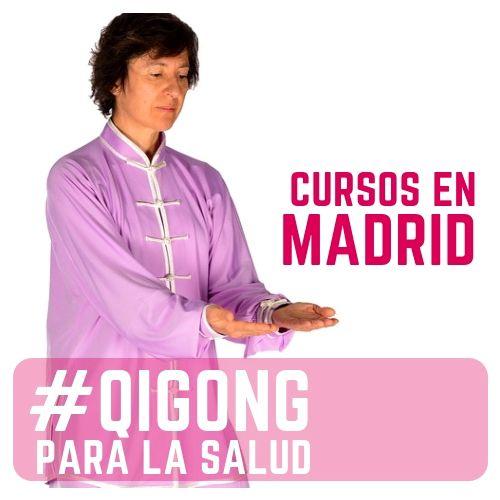 Qigong /Chi Kung, cursos en Madrid.